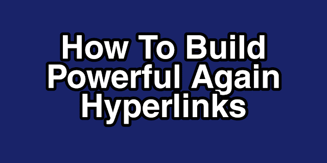 How To Build Powerful Again Hyperlinks