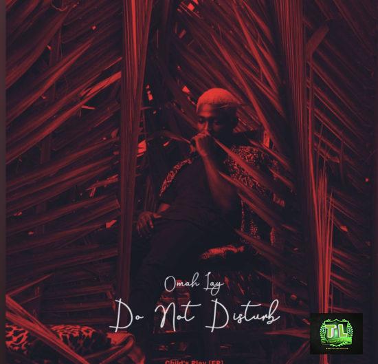 Omah-Lay-Do-Not-Disturb-mp3-download-Teelamford