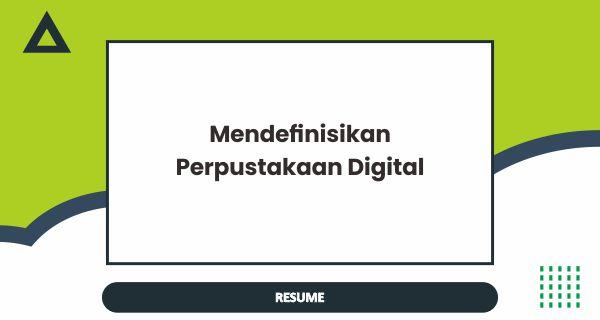 Mendefinisikan perpustakaan digital