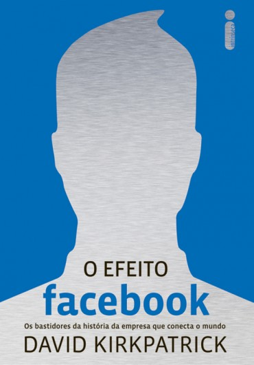 O Efeito Facebook – David Kirkpatrick Download Grátis