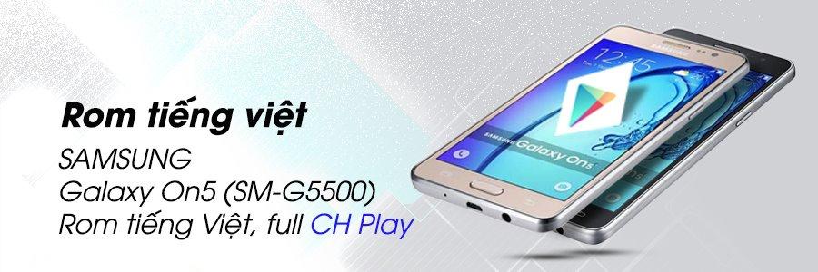 Hướng dẫn] Unlock - Cài Rom tiếng việt cho Samsung Galaxy On5 G5500