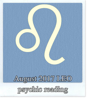 August 2017 LEO psychic reading prediction love money health