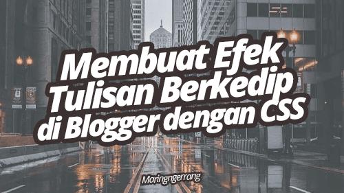 Membuat Efek Tulisan Berkedip di Blogger dengan CSS