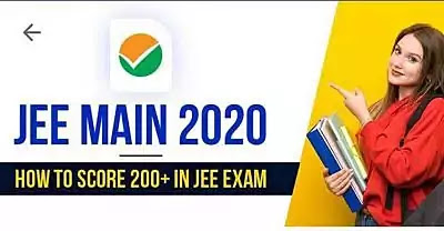 JEE Main 2020 - 2021 : How to Score 200+ in JEE Exam in 2020-2021