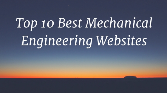 Top 10 Best Mechanical Engineering Websites List
