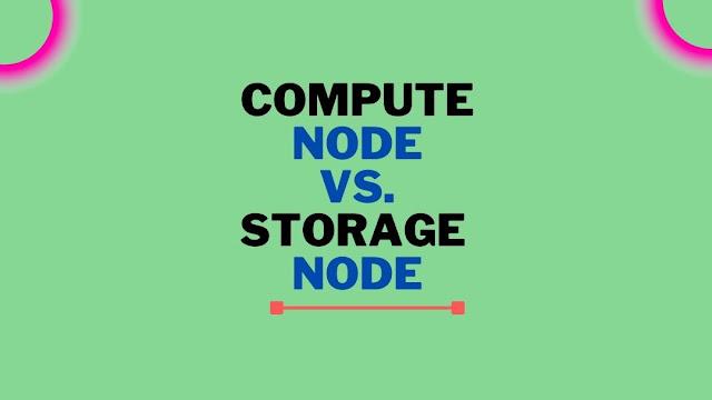 Storage vs Compute Node
