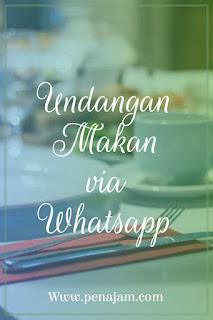 Contoh Undangan Makan Via Whatsapp, Whatsapp Grup, makan siang, makan malam, syukuran, sarapan pagi via whatsapp.