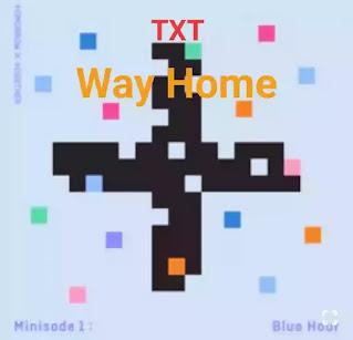 TXT - Way Home Lyrics (English Translation)