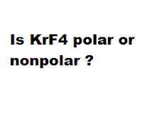Is KrF4 polar or nonpolar ?