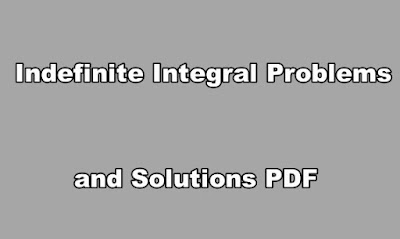 Indefinite Integral Problems and Solutions PDF