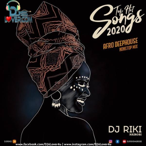 Top Hit Songs 2020 17 Afro Deep House Nonstop Mix DJ Riki Nairobi