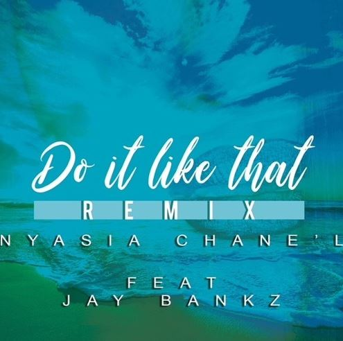 Nyasia Chanel- Do it Like That Remix Feat Jay Bankz (Audio)