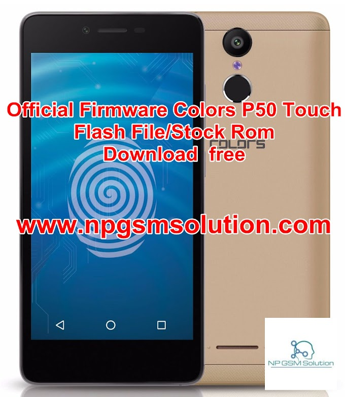 Official Firmware Colors P50 Touch Flash File/Stock Rom Download  free