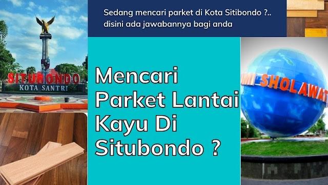 Mencari parket Lantai kayu di Situbondo ?