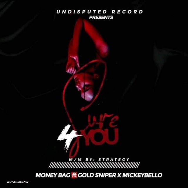 MUSIC: Money bag ftGold Sniper, Mickeybello - Sure 4 You (Mixed. Sound of Strategy)