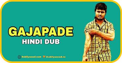 Gajapade Hindi Dubbed Movie