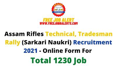 Free Job Alert: Assam Rifles Technical, Tradesman Rally (Sarkari Naukri) Recruitment 2021 - Online Form For Total 1230 Job