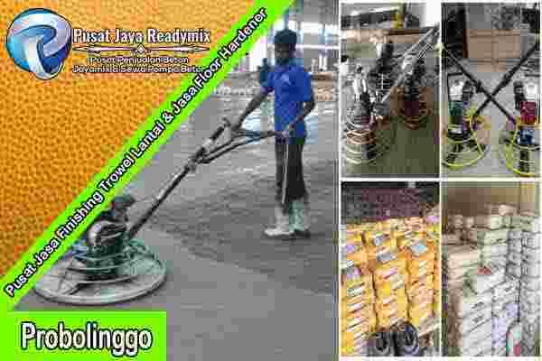 Jasa Trowel Lantai Probolinggo, Jasa Finishing Trowel Lantai Beton Probolinggo, Floor Hardener Lantai Probolinggo, Jasa Floor Hardener Lantai Probolinggo