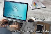 3 Tips Memilih Antivirus Komputer untuk Kinerja yang Semakin Baik