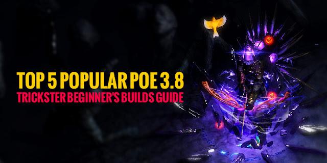 POE 3.8 Trickster Builds