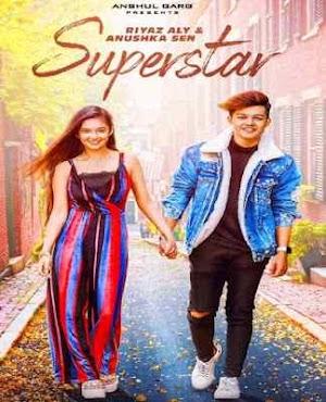 SUPERSTAR Lyrics Riyaz Aly & Anushka Sen