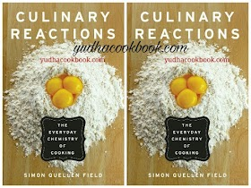 CULINARY REACTIONS - The Everyday Chemistry Of Cooking by Simon Quellen Field