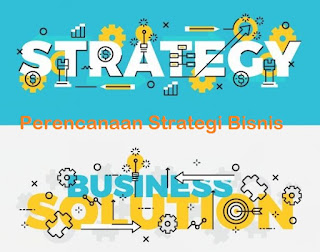 3 Fokus Utama Dalam Perencanaan Strategi Bisnis