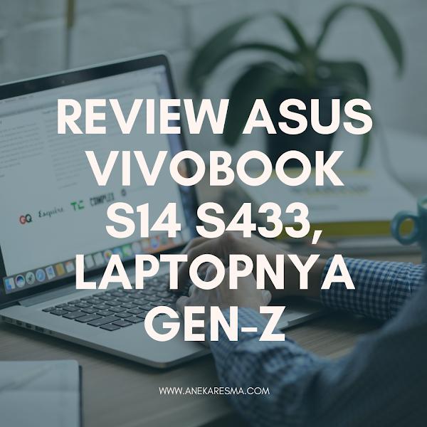 Review ASUS VivoBook S14 S433, Laptopnya Gen-Z