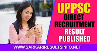 The Uttar Pradesh Public Service Commission recently published the results of Direct Recruitment Various Post Uttar Pradesh 2018.