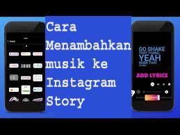 Cara Menambahkan  musik ke Instagram Story 1