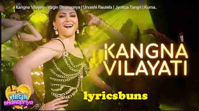 Kangna Vilayati Song Lyrics