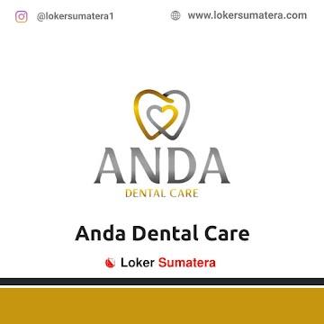 Lowongan Kerja Pekanbaru: Anda Dental Care Maret 2021