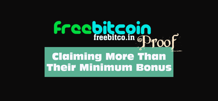 FreeBitco.in - Proof of Getting More Than Their Minimum Free BTC (Bitcoin) Bonus.