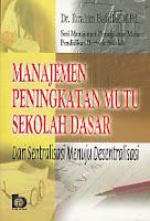 AJIBAYUSTORE  Judul : MANAJEMEN PENINGKATAN MUTU SEKOLAH DASAR Pengarang : Dr. Ibrahim Bafadal, M.Pd. Penerbit : Bumi Aksara
