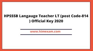 HPSSSB Langauge Teacher LT (post Code-814 ) Official Key 2020