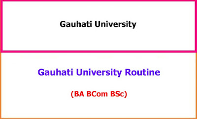 Gauhati Univeristy Degree Exam Time Table