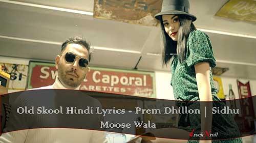 Old-Skool-Hindi-Lyrics-Prem-Dhillon-Sidhu-Moose-Wala