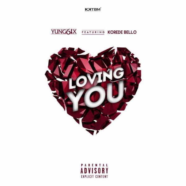 New Music: Yung6ix feat. Korede Bello – Loving You