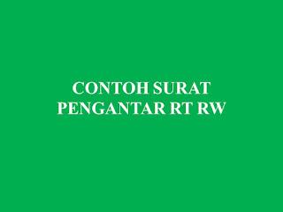 CONTOH SURAT PENGANTAR RT RW