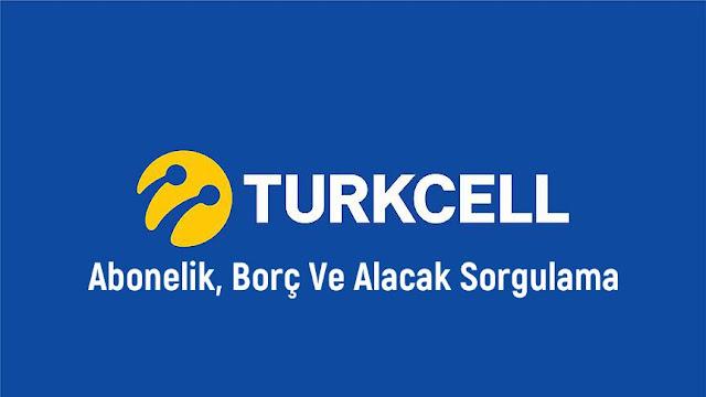 Turkcell Abonelik, Borç Ve Alacak Sorgulama