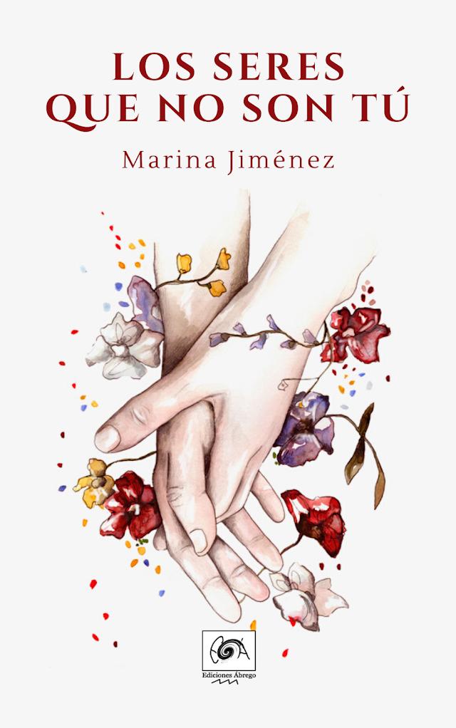 HABLAMOS DE LIBROS: Los seres que no son tú, de Marina Jiménez Rodríguez