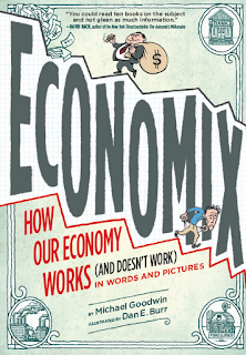 Book cover of Michael Goodwin and Dan E. Burr's Economix: How Our Economy Works (And Doesn't Work) In Words and Pictures