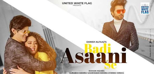 Badi Asaani Se Lyrics - Danish Alfaaz