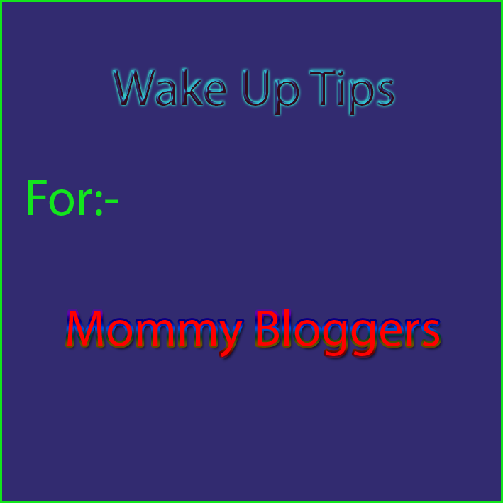 Mommy Bloggers Tips, Successful blog