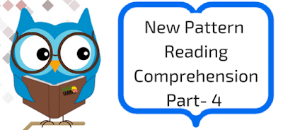 New Pattern Reading Comprehension Part- 4