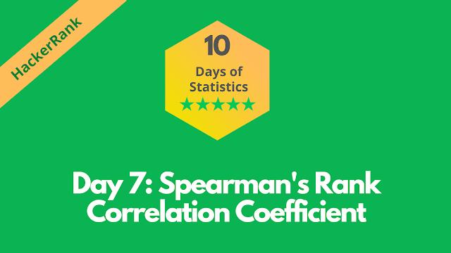 HackerRank Day 7: Spearman's Rank Correlation Coefficient   10 Days of Statistics solution