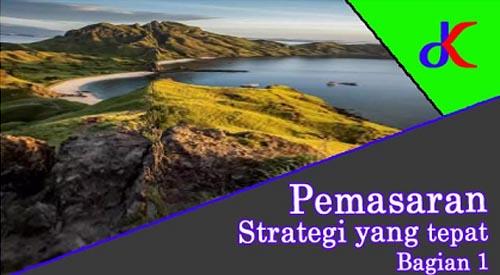 Pemasaran – strategi yang tepat   Bagian 1
