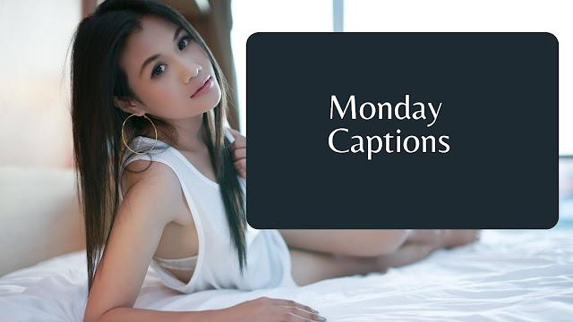 Monday Captions
