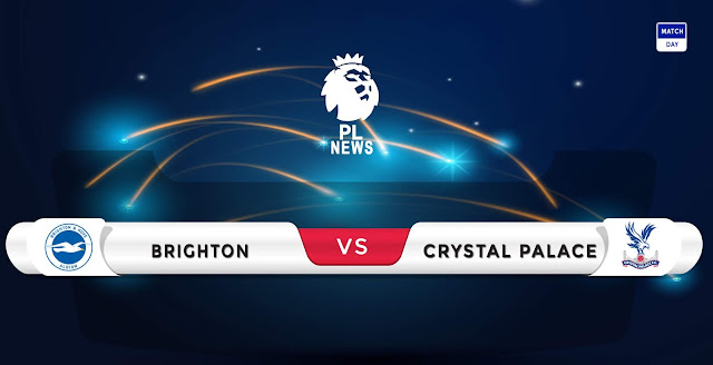 Brighton vs Crystal Palace Prediction & Match Preview