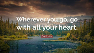Never Underestimate The Influence Of Wherever You Go, Go With All Your Heart.